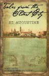 Tales from the Oldest City: ST. Augustine - Randy Cribbs