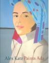 Alex Katz Paints Ada[ ALEX KATZ PAINTS ADA ] by Storr, Robert (Author) Nov-01-06[ Hardcover ] - Robert Storr