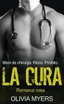 Romanzi rosa: LA CURA (Mani da chirurgo. Ricco. Proibito.) (Italian Edition) - Olivia Myers