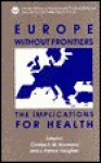 Europe Without Frontiers: The Implications for Health - Charles E. Normand, Patrick Vaughan, Charles Normand