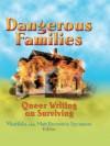 Dangerous Families: Queer Writing on Surviving - Matt Bernstein Sycamore