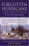 FORGOTTEN HURRICANE: Conversations With My Neighbors - Joyce King