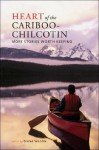 Heart of the Cariboo-Chilcotin: More Stories Worth Keeping - Diana Wilson