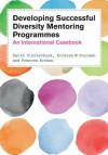 Developing Diversity Mentoring Programmes: An International Casebook. David Clutterbuck, Kirsten Poulsen, Frances Kochan - David Clutterbuck