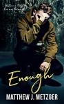 Enough - Matthew J. Metzger