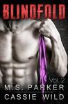 Blindfold Vol. 2: Alpha Billionaire Romance - M. S. Parker, Cassie Wild