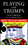 Playing With Trumps - Sally Brock