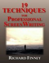 19 Techniques for Professional Screenwriting - Richard Finney, Michael Presky