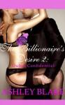 The Billionaire's Desire 2: Dubai Confidential (Submitting to the Billionaire) - Ashley Blake