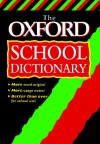 The Oxford School Dictionary - Joyce Hawkins, Andrew Delahunty, Fred McDonald