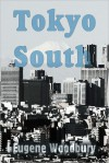 Tokyo South - Eugene Woodbury