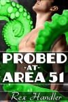 Probed at Area 51 (Gay Tentacle Sex) - Rex Handler