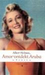 Amor ontdekt Aruba - Albert Helman, Wim Rutgers