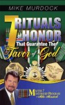 7 Rituals of Honor That Guarantee The Favor of God - Mike Murdock