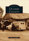 OCONEE COUNTY (SC) (Images of America - Piper Peters Aheron