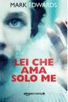 Lei che ama solo me (Italian Edition) - Mark Edwards, Roberta Maresca