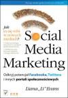 Social media marketing. Odkryj potencjał Facebooka, Twittera i innych portali społecznościowych - Liana Evans, Bartosz Sałbut