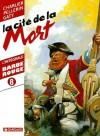 Barbe Rouge: Intégrale, Tome 8: La Citée De La Mort - Jean-Michel Charlier, Christian Gaty, Patrice Pellerin