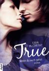 True - Wohin du auch gehst - Erin McCarthy, Babette Schröder