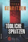 Tödliche Spritzen (New York Times Bestseller Autoren: Thriller/Krimi) - Tess Gerritsen, Katrin Hahn
