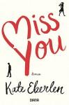 Miss you: Roman - Kate Eberlen, Stefanie Fahrner, Babette Schröder