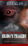 Eye of The Storm: Eilida's Tragedy - Elle Klass
