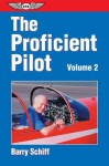The Proficient Pilot, Volume 2 - Barry Schiff