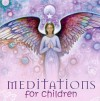 Meditations for Children - Elizabeth Beyer, Toni Carmine Salerno