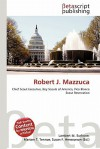 Robert J. Mazzuca - Lambert M. Surhone, Mariam T. Tennoe, Susan F. Henssonow