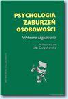 Psychologia zaburzeń osobowości. Wybrane zagadnienia - Lidia Cierpiałkowska