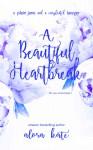 A Beautiful Heartbreak (the NYC Series Book 1) - Alora Kate, Alora Kate, Silvia Curry