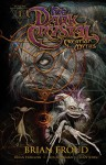 Jim Henson's The Dark Crystal: Creation Myths Vol. 1 - Jim Henson, Brian Holguin, Brian Froud, Adam Sheikman