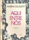 Aqui entre nós - Marina Colasanti
