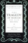 The Tragedy of Mariam, the Fair Queen of Jewry: with The Lady Falkland: Her Life, by One of Her Daughters - Elizabeth Cary, Barry Weller, Margaret W. Ferguson