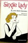 Single Lady - John Monk Saunders, Stephen Longstreet