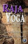 Raja Yoga: The Royal Path to Self-Realization - Yogi Ramacharaka, Lateef Terrell Warnick