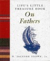 Life's Little Treasure Book On Fathers (Life's Little Treasure Books) - H. Jackson Brown Jr.