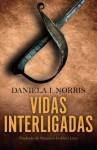 Vidas Interligadas (Portuguese Edition) - Daniela I. Norris, Mauricio Goldani Lima(Revisor:Jean Pierre Barakat)