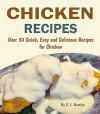 Chicken Recipes: 30 Quick, Easy and Delicious Recipes for Chicken - V. L. Hamlin
