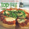 Top That: The Great Little Book of Pizzas - Emma Summer