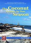 The Coconut Comes in Due Season - David Hurd