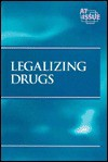 Legalizing Drugs - Louise I. Gerdes