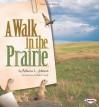 A Walk in the Prairie (Biomes of North America) - Rebecca L. Johnson, Phyllis V. Saroff