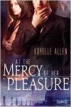 At the Mercy of Her Pleasure - Kayelle Allen