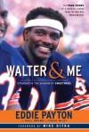 Walter & Me: Standing in the Shadow of Sweetness - Eddie Payton, Paul T. Brown, Craig Wiley