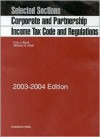 Corporate and Partnership Income Tax Code and Regulations, Selected Sections, 2003-2004 Edition - Kirk J. Stark
