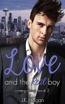 Love and the Real Boy (Coming About Book 2) - J.K. Hogan