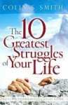Ten Greatest Struggles of Your Life - Colin Smith