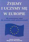Żyjemy i uczymy się w Europie - Małgorzata Mroczkowska, Lisowska Jolanta