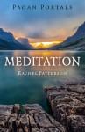 Pagan Portals - Meditation - Rachel Patterson